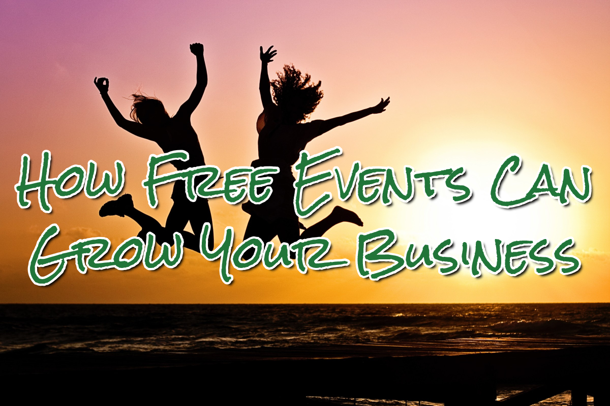 freeeventsgrowbusiness How Free Events Can Grow Your Business