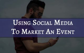 use social media to market events Using Social Media to Market an Event